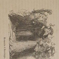 Arte: EXCELENTE GRABADO ORIGINAL DEL VIAJE ILUSTRADO. 1853. 16 X 7 CM. ROMERIA A SANTIAGO. Lote 198957390