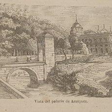 Arte: EXCELENTE GRABADO ORIGINAL DEL VIAJE ILUSTRADO. 1853. 16 X 7 CM. ARANJUEZ. MADRID. Lote 198960407