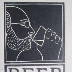 Arte: BEER (CERVEZA) - GRABADO SOBRE LINÓLEO DE GAP (GUILLERMO ANTÓN) -27X39 CM. Lote 199730718