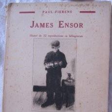 Arte: PAUL FIERENS. JAMES ENSOR. COLLECTION LES ARTISTES NOUVEAUX. PARIS, 1929. 19,5 X 14,5 CM. Lote 210228555