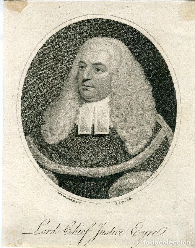 LORD CHIEF JUSTICE EYRE GRABADO POR RIDLEY DE UN DIBUJO DE S. DRUMMOND (Arte - Grabados - Antiguos hasta el siglo XVIII)