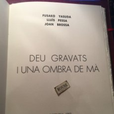 Arte: DEU GRAVATS I UNA OMBRA DE MÀ - FUSAKO YASUDA - LLUIS PESSA - JOAN BROSSA EDC. DE 15 EJEMP. OFERTAMO. Lote 243996565