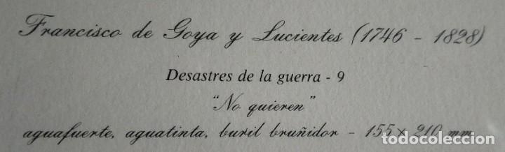 Arte: GRABADO / * DESASTRES DE LA GUERRA-9 (NO QUIEREN) *. F. DE GOYA. MUSEO DEL GRABADO DE FUENDETODOS. - Foto 3 - 250210135