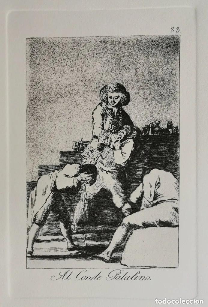 GOYA,LOS CAPRICHOS N.33 AL CONDE PALATINO,AGUAFUERTE ORIGINAL DIRECTO DE PLANCHA CON CERTIFICADO (Arte - Grabados - Contemporáneos siglo XX)