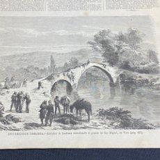 Arte: XILOGRAFÍA CARLISMO, SOLDADOS DE LUCHANA EN VERA, PUENTE SAN MIGUEL 1872. 18X26 CM.. BUEN ESTADO.. Lote 286848658