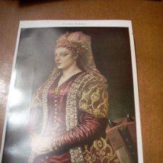 Arte: 'CATALINA CORDARO, REINA DE CHIPRE', POR TIZIANO. LÁMINA 16 X 24,5 CM.. Lote 20799376
