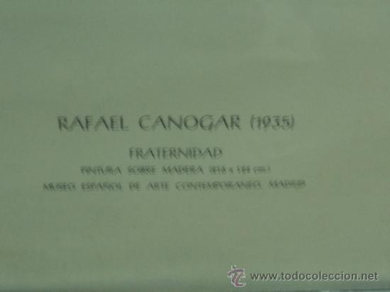 Arte: Rafael Canogar - Lamina enmarcada . Titulo Fraternidad - MUSEO ESPAÑOL DE ARTE CONTEMPORANEO-MADRID - Foto 3 - 27577198