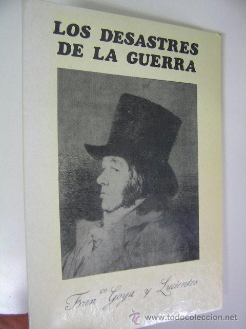 LOS DESASTRES DE LA GUERRA,80 EDICION 1983, LAMINAS,AGUA FUERTE,GOYA,, (Arte - Láminas Antiguas)