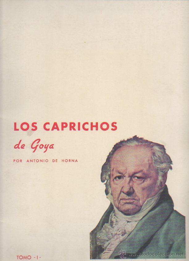 LOS CAPRICHOS DE GOYA. ANTONIO DE HORNA. TOMO I. CARPETA CON 42 LÁMINAS (Arte - Láminas Antiguas)