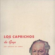 Arte: LOS CAPRICHOS DE GOYA. ANTONIO DE HORNA. TOMO I. CARPETA CON 42 LÁMINAS . Lote 46652146