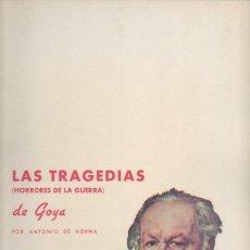 Arte: LAS TRAGEDIAS DE GOYA (HORRORES DE LA GUERRA). ANTONIO DE HORNA. TOMO II. CARPETA CON 41 LÁMINAS . Lote 46652575
