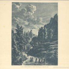 Arte: MONTSERRAT, ENTRADA DEL MONASTERIO POR EL CAMINO DE COCHES - LOUIS GARREAU 1806. Lote 56043892