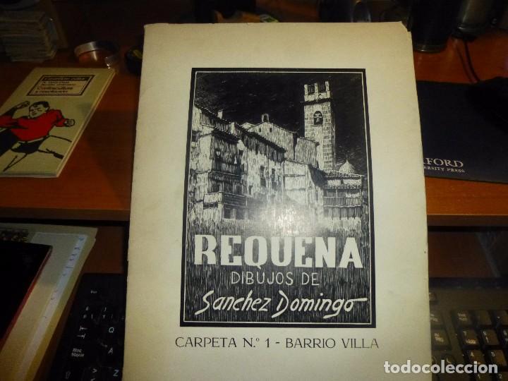 REQUENA, CARPETA Nº 1 - BARRIO VILLA, DIBUJOS DE SANCHEZ DOMINGO, CON 20 LAMINAS + 1 DE TEXTO (Arte - Láminas Antiguas)