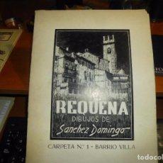 Arte: REQUENA, CARPETA Nº 1 - BARRIO VILLA, DIBUJOS DE SANCHEZ DOMINGO, CON 20 LAMINAS + 1 DE TEXTO. Lote 100097843
