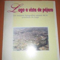 Arte: FACSÍMIL-LUGO A VISTA DE PÁJARO-EL PROGRESO-1996-PERFECTO ESTADO-67 LÁMINAS-ARCHIVADOR-VER FOTOS. Lote 111385059