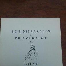 Arte: LOS DISPARATES O PROVERBIOS DE GOYA .EDICION FACSIMIL ANTONIO DE HORNA .18 LAMINAS. Lote 147225114