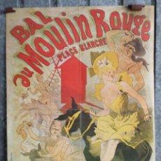 Arte: BAL AU MOUUN ROUGE - PLACE BLANCHE - MUSEO BELLAS ARTES BILBAO - CHERET Y SU TALLER. Lote 165420722