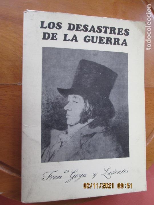 LOS DESASTRES DE LA GUERRA - FRANCISCO GOYA Y LUCIENTE - 83 LÁMINAS - 1983 - PORTADA 1ª ED. 1863. (Arte - Láminas Antiguas)
