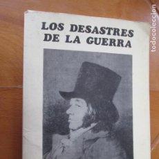 Arte: LOS DESASTRES DE LA GUERRA - FRANCISCO GOYA Y LUCIENTE - 83 LÁMINAS - 1983 - PORTADA 1ª ED. 1863.. Lote 241301295