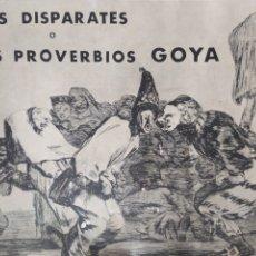 Arte: LOS DISPARATES O LOS PROVERBIOS DE GOYA. 22 LÁMINAS NUMERADAS Y EN CARPETA. MUY BUEN ESTADO. Lote 251998760