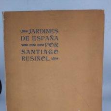 Arte: JARDINES DE ESPAÑA POR SANTIAGO RUSIÑOL. Lote 288029403