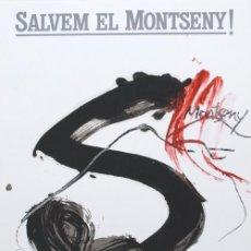 Arte: ANTONI TÀPIES / SALVEM EL MONTSENY !.. FIRMADO EN PLANCHA, 1986.. Lote 19891222