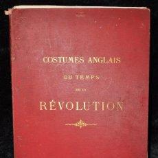 Arte: COSTUMBRES INGLESAS EN TIEMPOS DE LA REVOLUCION. 25 AGUAFUERTES DE GUILLAUMOT. 1879. VESTIDOS. . Lote 29851248