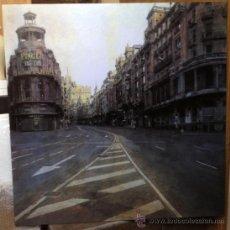 Arte: GRAN VIA DE MADRID DE ANTONIO LOPEZ. CUADRO MURAL HIPERREALISMO. REPRODUCCION EN TABLA. Lote 82292503