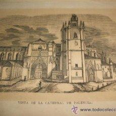 Arte: PALENCIA VISTA DE LA CATEDRAL LITOGRAFIA SIGLO XIX. Lote 43038088