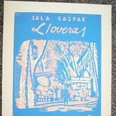 Arte: SALA GASPAR PINTOR LLOVERAS DIBUJOS Y ACUARELAS BARCELONA 1969 LITOGRAFÍA ORIGINAL.. Lote 50983123