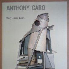 Arte: ANTHONY CARO (SURREY 1924-2013) CARTEL COLORES DE 76X56CMS EXPOSICIÓN GALERÍA JOAN PRATS 1986 PERFEC. Lote 52365966