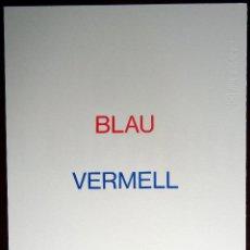 Arte: JOAN BROSSA - BLAU VEMELL (SERIGRAFIA FACSÍMIL). Lote 52883770