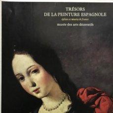 Arte: TRÉSORS DE LA PEINTURE ESPAGNOLE. Lote 113235323