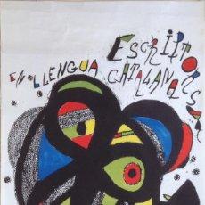 Arte: JOAN MIRO, CARTEL LITOGRAFICO ESCRIPTORS LLENGUA CATALANA GRAN FORMATO 97X57 CMS. Lote 164824958
