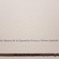 Arte: LÁMINAS EXPOSICIÓN FORTUNY Y LOS PINTORES ESPAÑOLES EN ROMA. Lote 171606309