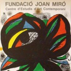 Arte: JOAN MIRÓ. CARTEL LITOGRÁFICO: FUNDACIÓ JOAN MIRÓ. 1975. OBERTURA, 10 DE JUNY. FIRMADO EN PLANCHA.. Lote 177710293