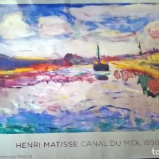 Arte: CARTEL DE - HENRI MATISSE - CANAL DU MIDI - 1898 - MUSEO THYSSEN MADRID 2004- TAMAÑO 90 X 70 CMS. Lote 178250346