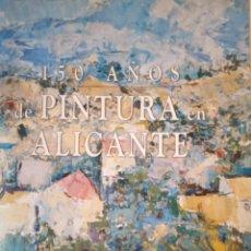 Arte: COLECCIÓN COMPLETA 150 AÑOS DE PINTURA EN ALICANTE. LITOGRAFÍA. Lote 180414820