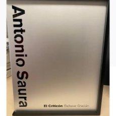 Arte: EL CRITICÓN ANTONIO SAURA - BALTASAR GRACIAN ARTIKA PLANETA EDP EDICIÓN AGOTADA MUY NUEVO. Lote 260854720