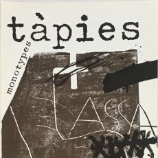 Arte: ANTONI TÀPIES - CARTEL LITOGRÁFICO ORIGINAL - MONOTYPES (1974). Lote 262758315