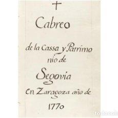 Arte: CABREO DE LA CASSA Y PATRIMONIO DE SEGOVIA EN ZARAGOZA, AÑO DE 1770.. Lote 156046385