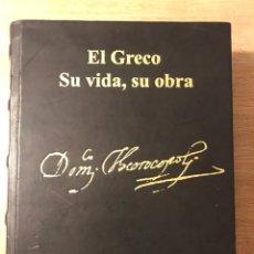 Arte: EL GRECO. SU VIDA, SU OBRA. FACSÍMIL. Lote 191981783