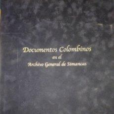 Arte: DOCUMENTOS COLOMBINOS ARCHIVO GENERAL DE SIMANCAS. FASCIMIL.. Lote 293988318