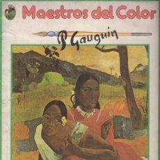 Arte: MASESTROS DEL COLOR - PGAUGUIN - AÑO 1983 . Lote 21658420