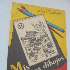 Arte: MIS PRIMEROS DIBUJOS, LIBRETA, Nº. 11, EL MEJOR MÉTODO DE INICIACIÓN-LUIS MALLAFRÉ- EDT: ROMA- S/F. Lote 58856016