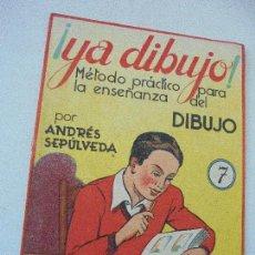 Arte: YA DIBUJO, LIBRETA, Nº. 7, MÉTODO PRÁCTICO PARA LA ENSEÑANZA DEL DIBUJO-ANDRÉS SEPÚLVEDA. Lote 58856476