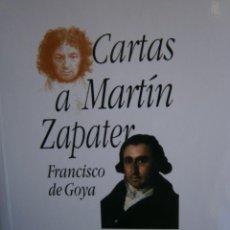 Arte: CARTAS A MARTIN ZAPATER FRANCISCO DE GOYA ISTMO 2003. Lote 117953227