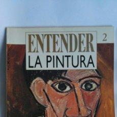 Arte: ENTENDER LA PINTURA 2 PICASSO. Lote 164389486