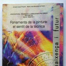 Arte: FONAMENTS DE LA PINTURA: EL SENTIT DE LA TÈCNICA MONOGRAFIES UNIVERSIDAD POLITÉCNICA DE VALENCIA. Lote 167608641