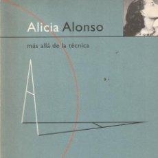 Arte: ALICIA ALONSO. MÁS ALLÁ DE LA TÉCNICA - MARÍA DEL CARMEN HECHAVARRÍA. Lote 221741563